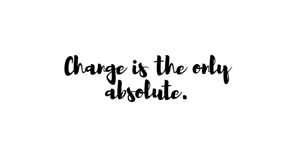Change is the only absolute quote